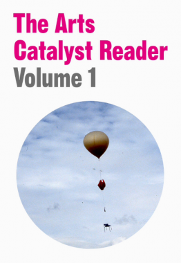 Arts Catalyst Reader Volume 1